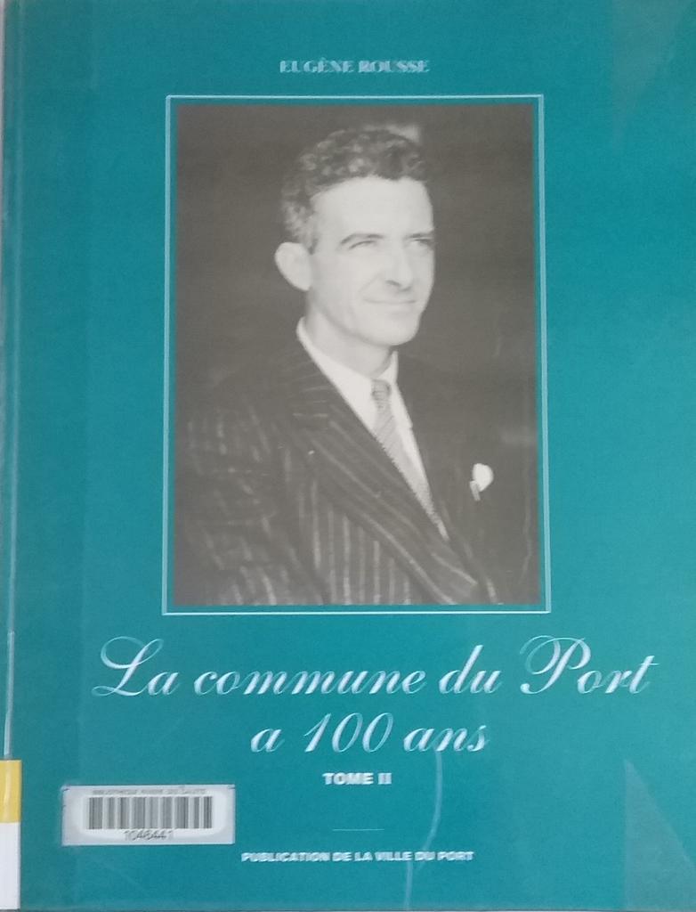La Commune du Port a 100 ans t.2 | Rousse, Eugène. Auteur