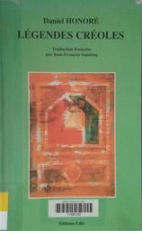 Légendes créoles t.1 : Lezann kréol | Honoré, Daniel (1939-....). Auteur