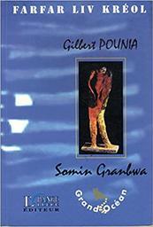 Somin Granbwa   Pounia, Gilbert. Auteur
