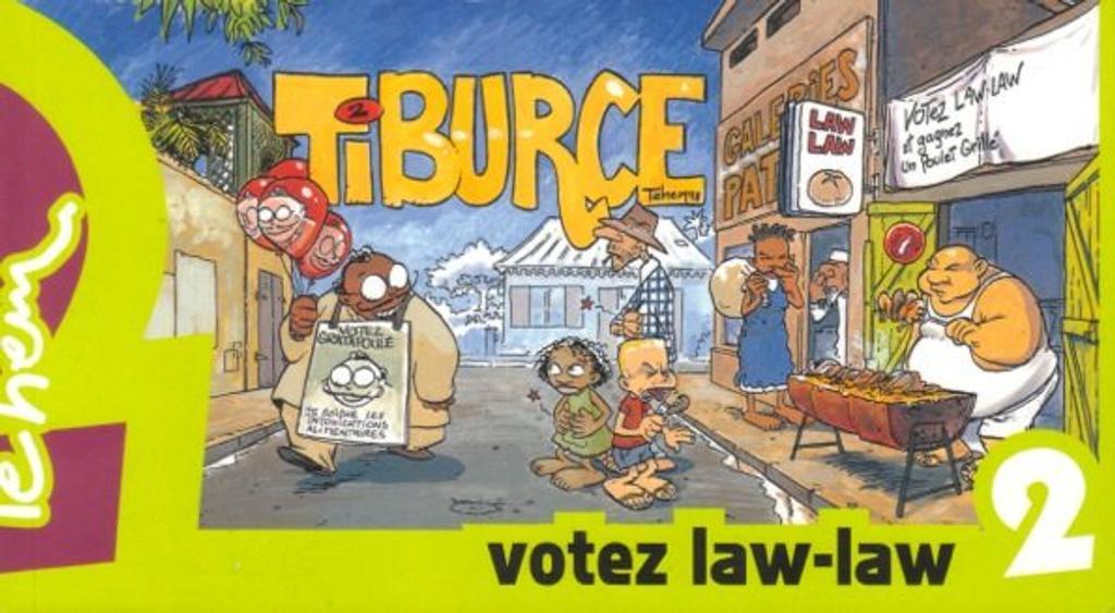 Tiburce : votez Law-law!. 2 / Scénario et dessins par Tehem   Téhem (1969-....). Scénariste. Illustrateur