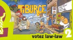 Tiburce : votez Law-law!. 2 / Scénario et dessins par Tehem | Téhem (1969-....). Scénariste. Illustrateur
