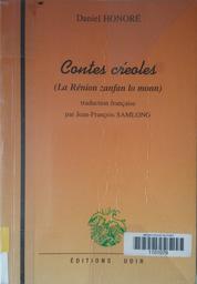 Contes créoles : La Rénion zanfan lo monn : zistoir péi. Tome 1 / Daniel Honoré   Honoré, Daniel (1939-....). Auteur