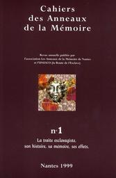 Cahiers des anneaux de la mémoire : Europe. Afrique. Amériques. 1, La traite esclavagiste, son histoire, sa mémoire, ses effets   Les Anneaux de la mémoire. Auteur
