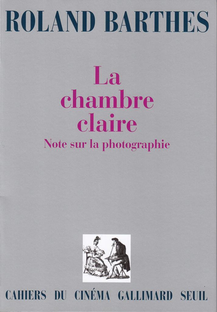 La chambre claire : note sur la photographie / Roland Barthes |