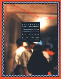 Pratiques contemporaines : l'art comme expérience / Paul Ardenne, Pascal Beausse, Laurent Goumarre   Ardenne, Paul (1956-....). Auteur