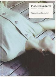 Planètes sonores : radiophonie, arts, cinéma / Alexandre Castant. | Castant, Alexandre (1965-....)