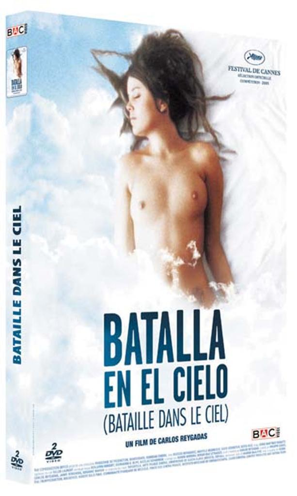 Batalla en el cielo = Bataille dans le ciel / Carlos Reygadas, réal., scénario  