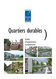 Quartiers durables, Guide d'expériences européennes / ARENE | Agence régionale de l'environnement et des nouvelles énergies (Île-de-France)