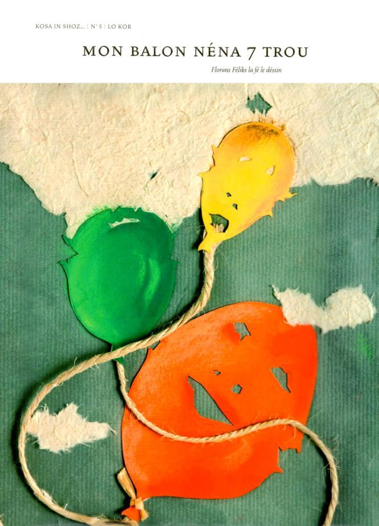 Mon balon néna 7 [sept] trou / Florans Féliks la fé le dessin-Dessins de Florans Féliks | Waro-Féliks, Florans (1971...). Illustrateur