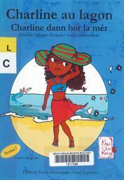 Charline, au lagon : Charline dann bor la mér / Texte en français de KlasChoKola et de Sandrine Marvilliers |