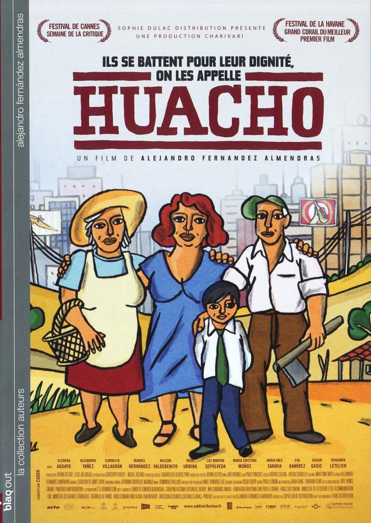 Huacho / Alejandro Fernández Almendras, réal., scénario   Fernández Almendras, Alejandro (1971-....). Monteur. Scénariste. Metteur en scène ou réalisateur
