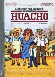 Huacho / Alejandro Fernández Almendras, réal., scénario | Fernández Almendras, Alejandro (1971-....). Monteur. Scénariste. Metteur en scène ou réalisateur