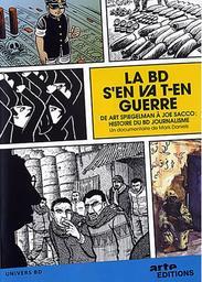 La BD s'en va-t-en guerre : de Art Spiegelman à Joe Sacco : histoire du BD journalisme / Mark Daniels, réal. |