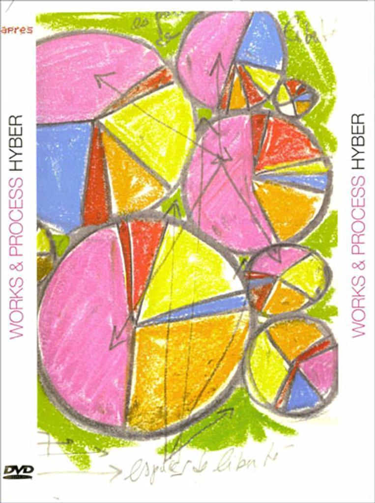 Works & process : Hyber / Gilles Coudert, Sébastien Pluot, réal., concept. |