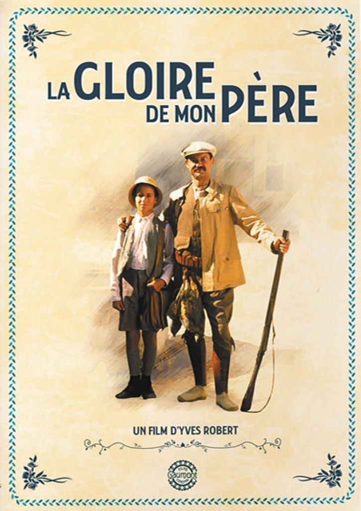 La Gloire de mon père / Yves Robert, réal. | Robert, Yves - musicien. Monteur