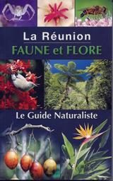 La Réunion, faune et flore : le guide naturaliste / Stéphane Benard | Benard, Stéphane (1971-....). Auteur