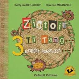 zistoir 3 [trois] ti tang = 3 [trois] petits tangues / katty Lauret-Lucilly | Lauret-Lucilly, Katty. Auteur