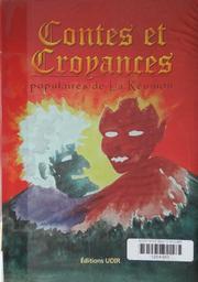 Contes et croyances populaires de la Réunion / Annie Darencourt | Darencourt, Annie (1956-....). Auteur