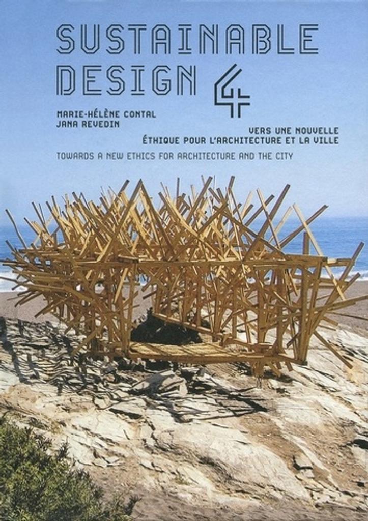 Sustainable design : vers une nouvelle éthique pour l'architecture et la ville. 4 / Marie-Hélène Contal, Jana Revedin  