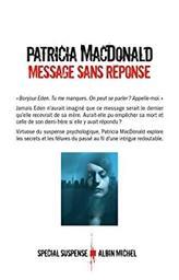 Message sans reponse / Patricia Macdonald  
