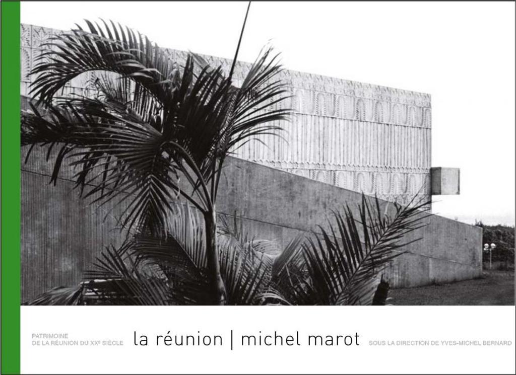Michel Marot : La Réunion / sous la direction de Yves-Michel Bernard  
