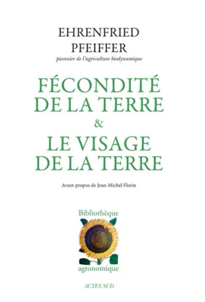 Fécondité de la terre et Le visage de la terre / Ehrenfried Pfeiffer,... |