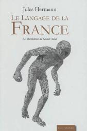 Le langage de la France / Jules Hermann   Hermann, Jules (1845-1924). Auteur
