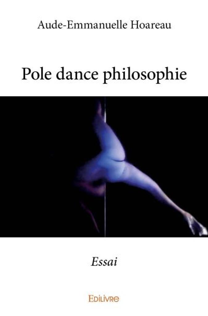 Pole dance philosophie : essai / Aude-Emmanuelle Hoareau |