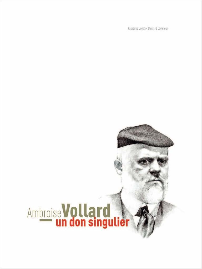 Ambroise Vollard, un don singulier / Fabienne Jonca, Bernard Leveneur |