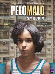Pelo malo = Cheveux rebelles / Mariana Rondón, réalisateur, scénario | Rondón, Mariana (1966-....). Monteur. Scénariste