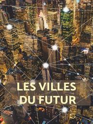 Les Villes du futur / Frédéric Castaignède, réal. | Castaignède, Frédéric. Metteur en scène ou réalisateur