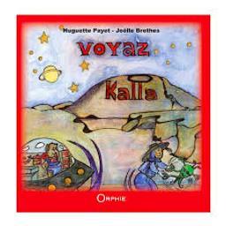 Voyaz Kalla / texte de Joëlle Brethes | Payet, Huguette (1943-....). Auteur