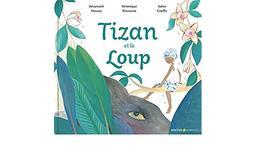 Tizan et le loup / texte Amarnath Hosany et Véronique Massenot | Hosany, Amarnath. Auteur