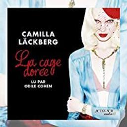 La cage dorée : la vengeance d'une femme est douce et impitoyable / Camilla Läckberg   Läckberg, Camilla (1974-....). Auteur