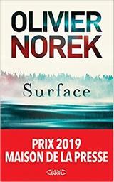 Surface / Olivier Norek   Norek, Olivier. Auteur