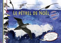 Le Pétrel de Noël : Sur l'île de la Réunion / Textes et illustrations de Stéphanie Dalleau-Coudert |