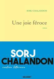 Une joie féroce : roman / Sorj Chalandon | Chalandon, Sorj (1952?-....). Auteur