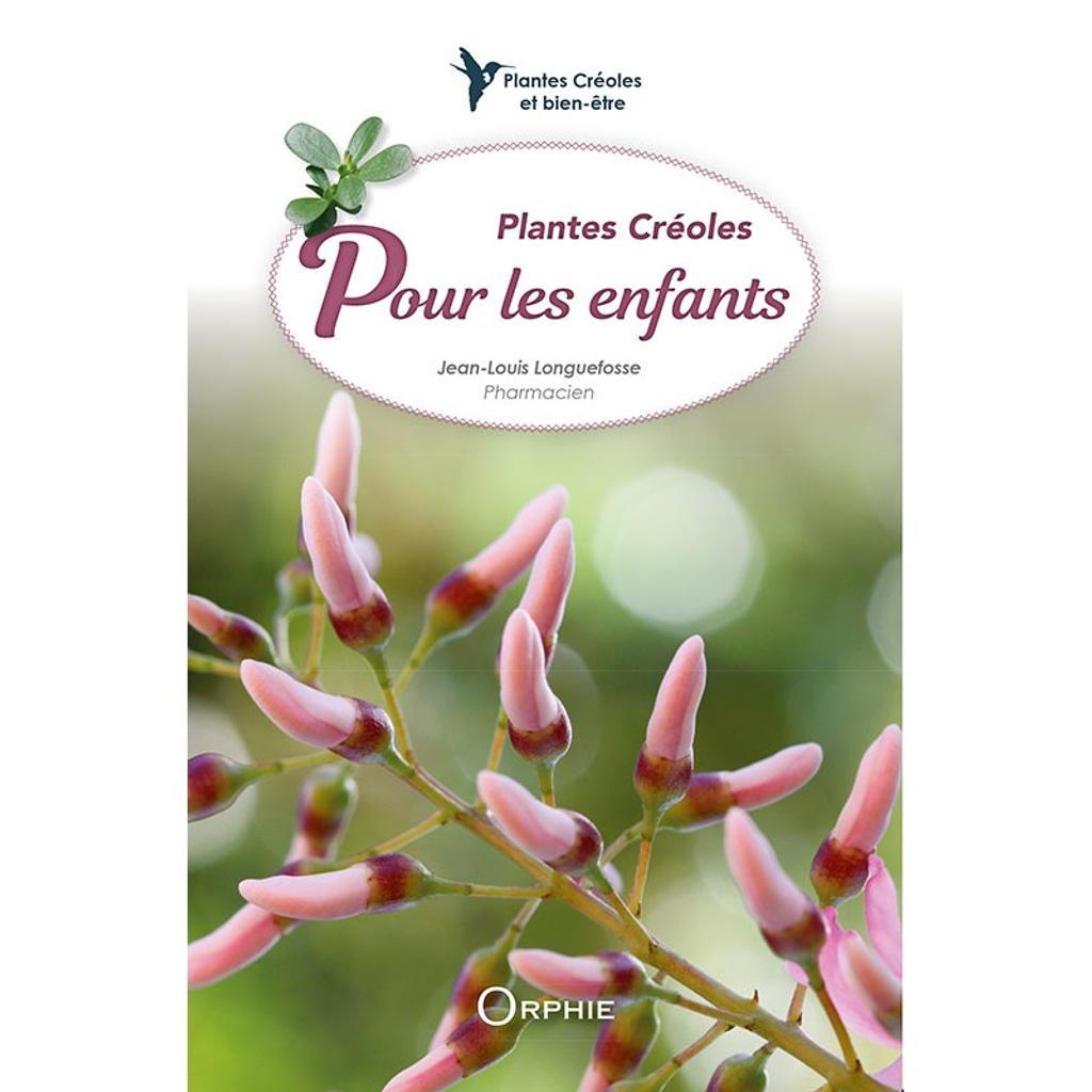 Plantes créoles pour les enfants / Jean-Louis Longuefosse,... |