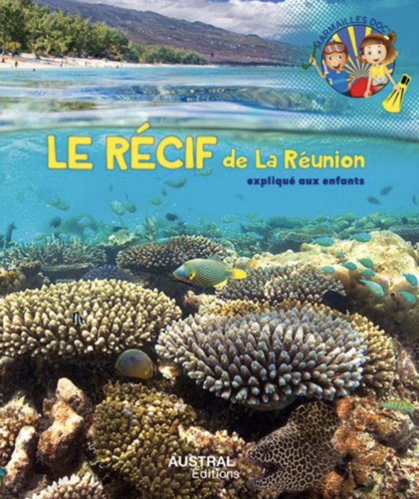 Le récif de la Réunion expliqué aux enfants / Maëla Winckler, Stéphanie Dalleau-Coudert   Winckler, Maëla (1979-....). Auteur