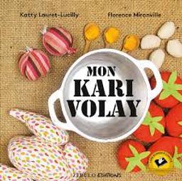 Mon kari volay / Katty Lauret-Lucilly, Florence Miranville | Lauret-Lucilly, Katty (1970-....). Auteur