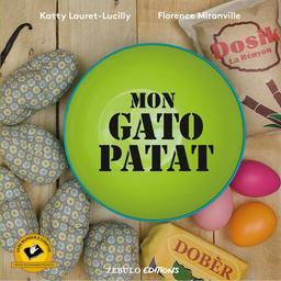 Mon gato patat / Katty Lauret-Lucilly, Florence Miranville | Lauret-Lucilly, Katty (1970-....). Auteur