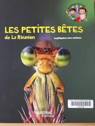 Les petites bêtes de la Réunion expliquées aux enfants / Maëla Wincler   Winckler, Maëla (1979-....). Auteur