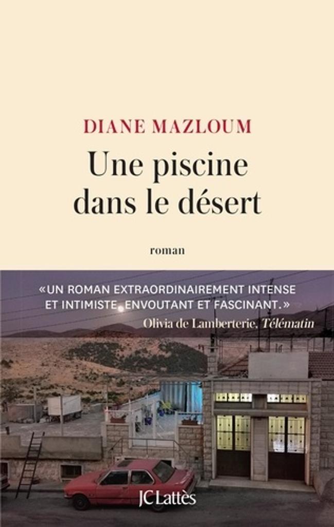 Une Piscine dans le désert : roman / Diane Mazloum |