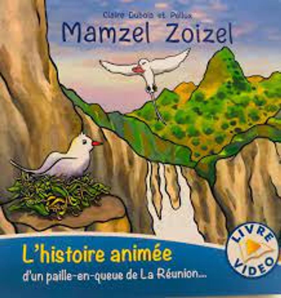 Mamzel Zoizel : L'histoire animée d'un paille-en queue de La Réunion |