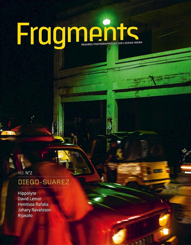 Fragments : regards photographiques sur l'océan Indien : [résidence photographique], Diego-Suarez, mars 2016 : Hippolyte, Lemor, Rafalia, Ravaloson, Rijasolo / textes Johary Ravaloson. 2 |
