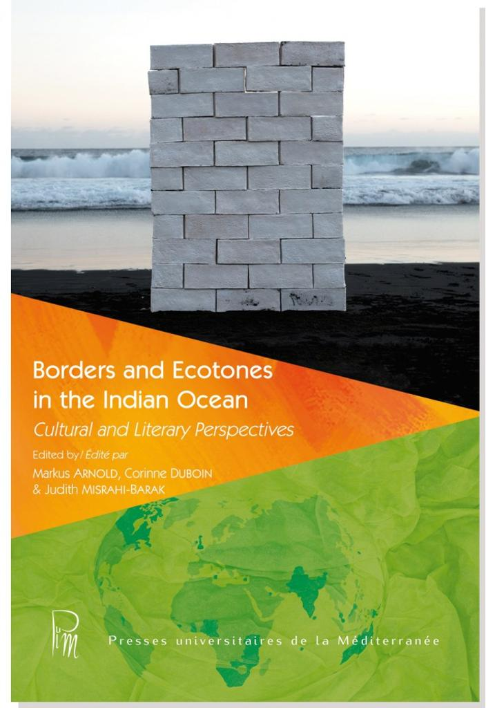 Borders and ecotones in the Indian Ocean : Cultural and Literary perspectives / edited by Markus Arnold, Corinne Duboin & Judith Misrahi-Barak  