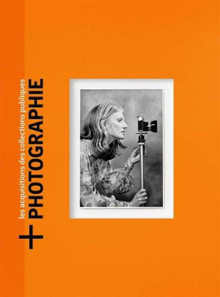 + Photographie : les acquisitions des collections publiques / [Laurence Madeline]  