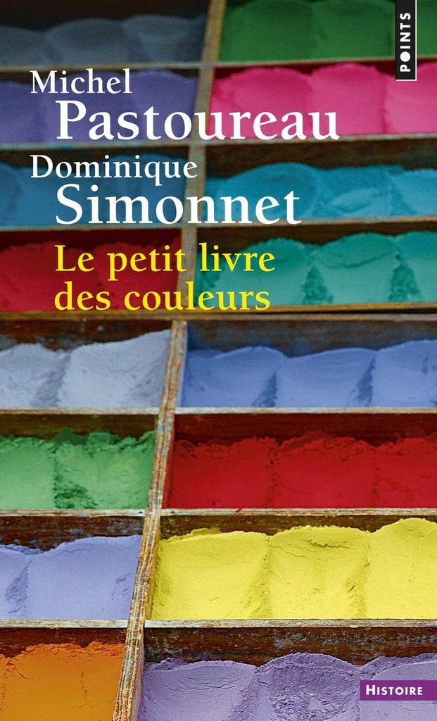 Le petit livre des couleurs / Michel Pastoureau, Dominique Simonnet   Pastoureau, Michel (1947-....). Auteur