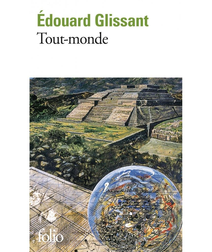 Tout-monde / Édouard Glissant   Glissant, Édouard (1928-2011). Auteur