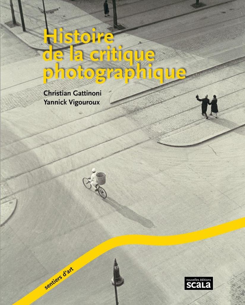 Histoire de la critique photographique / Christian Gattinoni, Yannick Vigouroux |